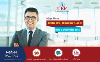 UEF nhận hồ sơ tuyển sinh trình độ thạc sĩ đợt 1-2020 đến 20-5