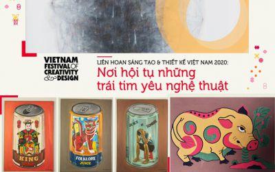 Liên hoan Sáng tạo & Thiết kế Việt Nam 2020 - Nơi hội tụ những trái tim yêu nghệ thuật