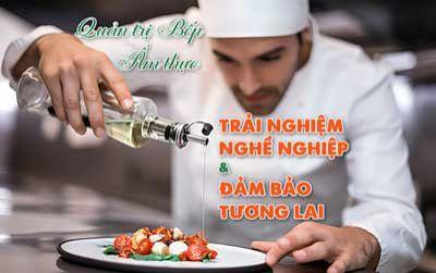 Quản trị Bếp - Ẩm thực, trải nghiệm nghề nghiệp và đảm bảo tương lai
