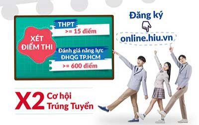 Đại học HIU xét điểm thi THPT từ 15 và đánh giá năng lực từ 600